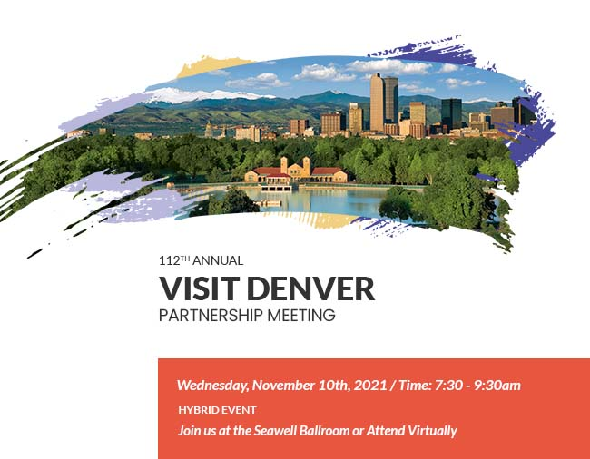 112th Annual VISIT DENVER Partnership Meeting- November 10